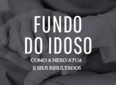 Fundo do Idoso: como a Nexo atua e seus resultados
